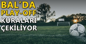BAL'DA PLAY-OFF KURALARI ÇEKİLİYOR