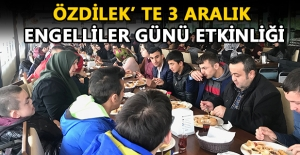 ÖZDİLEK' TE 3 ARALIK ENGELLİLER GÜNÜ ETKİNLİĞİ